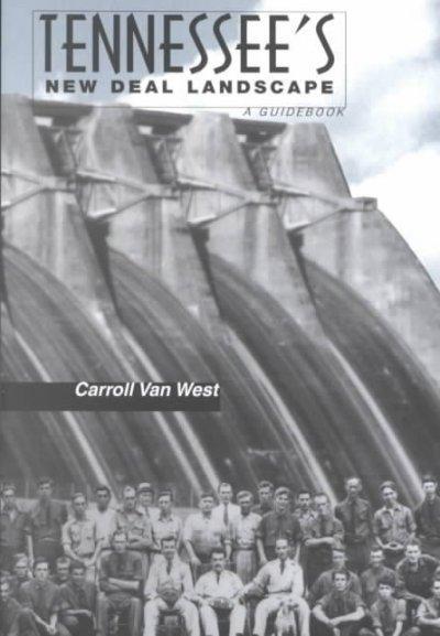 Tennessee's New Deal Landscape: Guidebook als Taschenbuch