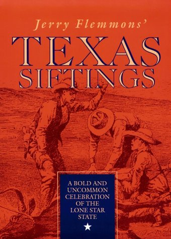 Jerry Flemmons' Texas Siftings: A Bold and Uncommon Celebration of the Lone Star State als Taschenbuch
