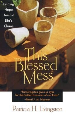 This Blessed Mess: Finding Hope Amidst Life's Chaos als Taschenbuch