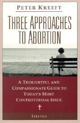 Three Approaches to Abortion: A Thoughtful and Compassionate Guide to Today's Most Controversial Issue als Taschenbuch