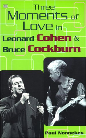 Three Moments of Love in Leonard Cohen and Bruce Cockburn als Taschenbuch
