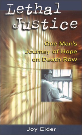 Lethal Justice: One Man's Journey of Hope on Death Row als Taschenbuch