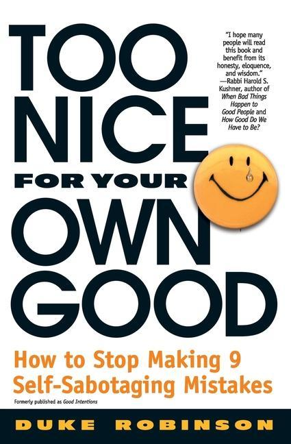 Too Nice for Your Own Good: How to Stop Making 9 Self-Sabotaging Mistakes als Taschenbuch