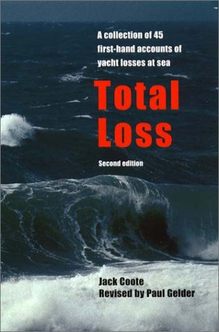Total Loss: A Collection of 45 First-Hand Accounts of Yacht Losses at Sea with a Summary of the Lessons to Be Learned als Taschenbuch