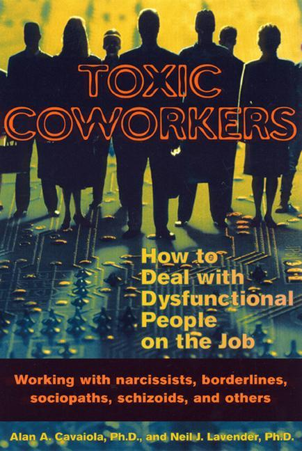 Toxic Coworkers: How to Deal with Dysfunctional People on the Job als Taschenbuch
