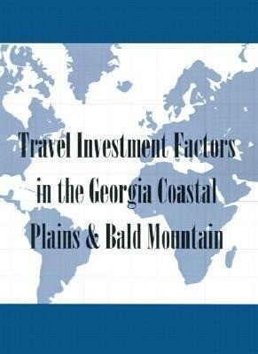 Travel Investment Factors in the Georgia Coastal Plains & Bald Mountain als Taschenbuch