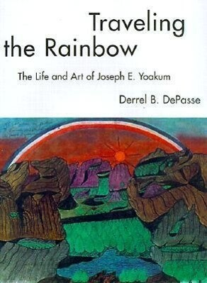 Traveling the Rainbow: The Life and Art of Joseph E. Yoakum als Taschenbuch