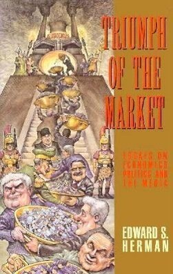 Triumph of the Market: Essays on Economics, Politics, and the Media als Taschenbuch