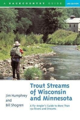 Trout Streams of Wisconsin and Minnesota: An Angler's Guide to More Than 120 Trout Rivers and Streams als Taschenbuch