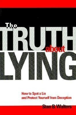 The Truth about Lying: How to Spot a Lie and Protect Yourself from Deception als Taschenbuch