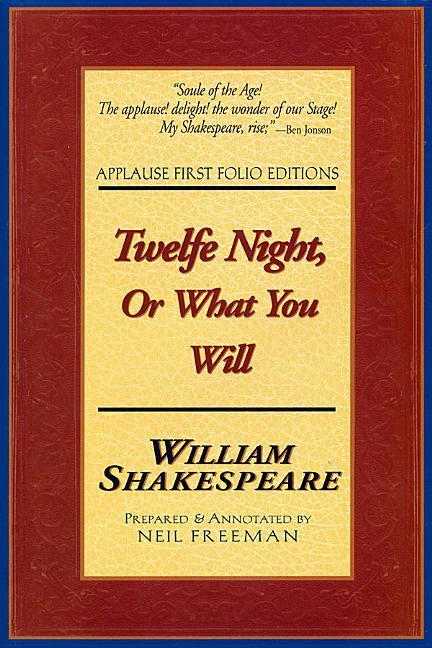 Twelfe Night, or What You Will: Applause First Folio Editions als Taschenbuch