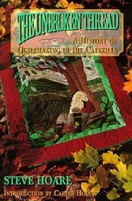 The Unborken Thread: A History of Quiltmaking in the Catskills als Taschenbuch