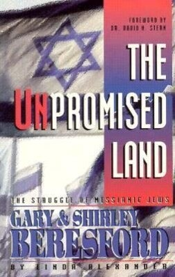 The Unpromised Land: The Struggle of Messianic Jews Gary & Shirley Beresford als Taschenbuch