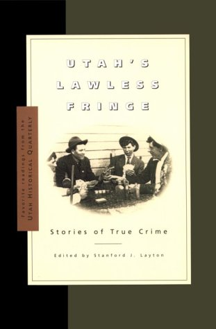 Utah's Lawless Fringe: Stories of True Crime als Taschenbuch
