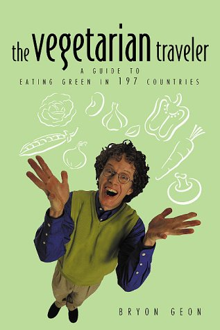 The Vegetarian Traveler: A Guide to Eating Green in Over 200 Countries als Taschenbuch