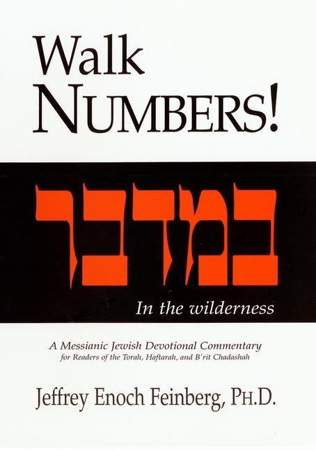 Walk Numbers!: A Messianic Jewish Devotional Commentary als Taschenbuch