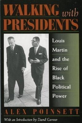 Walking with Presidents: Louis Martin and the Rise of Black Political Power als Taschenbuch