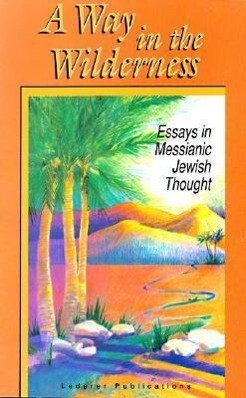 A Way in the Wilderness: Essays in Messianic Jewish Thought als Taschenbuch