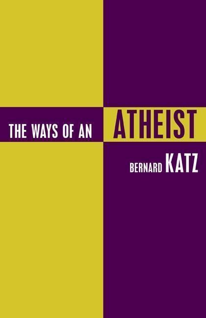 The Ways of an Atheist als Taschenbuch