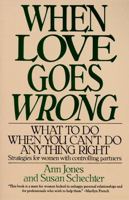 When Love Goes Wrong: What to Do When You Can't Do Anything Right als Taschenbuch