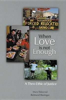 When Love is Not Enough: A Theo-Ethic of Justice als Taschenbuch