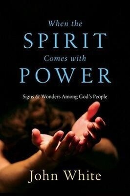 When the Spirit Comes with Power: Signs & Wonders Among God's People als Taschenbuch