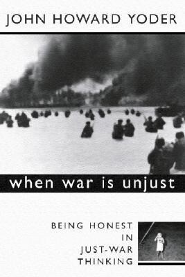 When War is Unjust: Being Honest in Just-War Thinking als Taschenbuch
