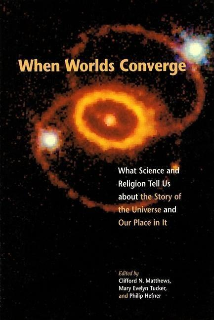 When Worlds Converge: Science and Religion in the Third Millennium als Taschenbuch