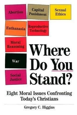 Where Do You Stand?: Eight Moral Issues Confronting Today's Christians als Taschenbuch