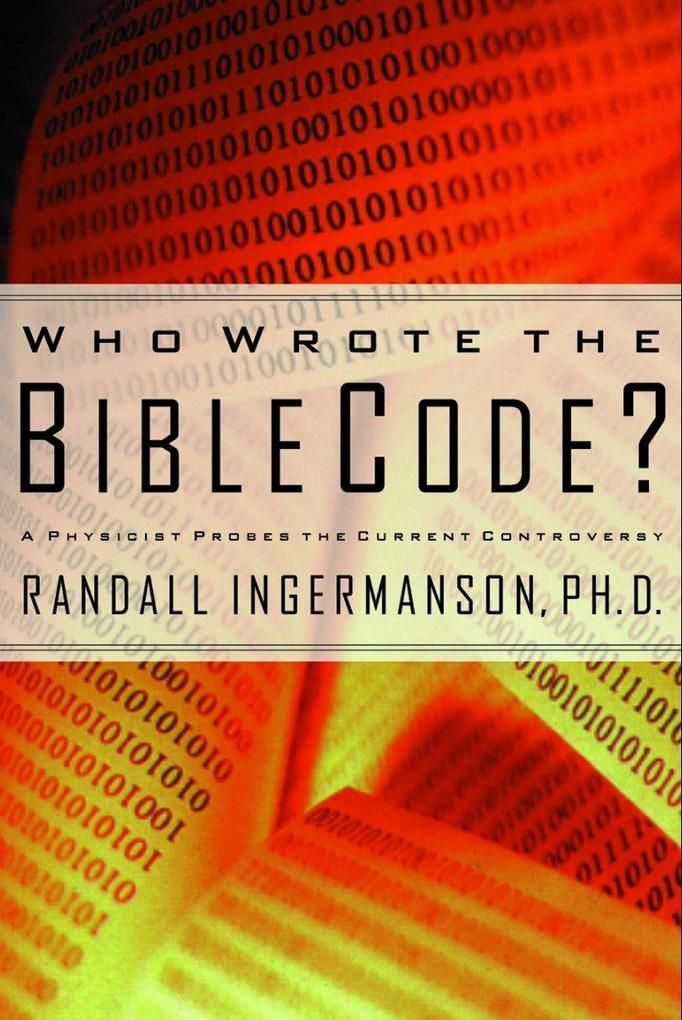 Who Wrote the Bible Code?: A Physicist Probes the Current Controversy als Taschenbuch
