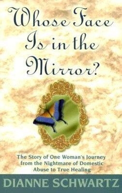 Whose Face Is in the Mirror?: The Story of One Woman's Journey from the Nightmare of Domestic Abuse to True Healing als Taschenbuch