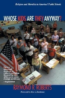 Whose Kids Are They Anyway?: Religion and Morality in America's Public Schools als Buch