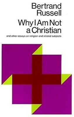 Why I Am Not a Christian: And Other Essays on Religion and Related Subjects als Taschenbuch