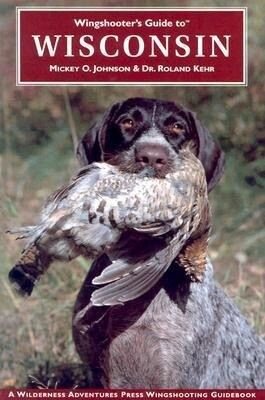 Wingshooter's Guide to Wisconsin als Taschenbuch