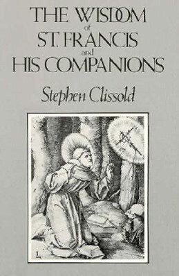 The Wisdom of St. Francis and His Companions als Taschenbuch