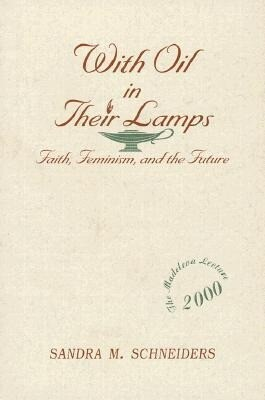 With Oil in Their Lamps: Faith, Feminism, and the Future als Taschenbuch