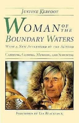 Woman of the Boundary Waters: Canoeing, Guiding, Mushing, and Surviving als Taschenbuch