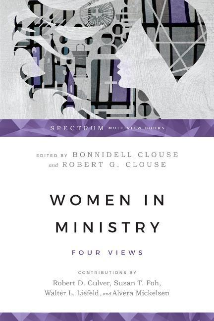 Women in Ministry: Five Views of Sanctification als Taschenbuch