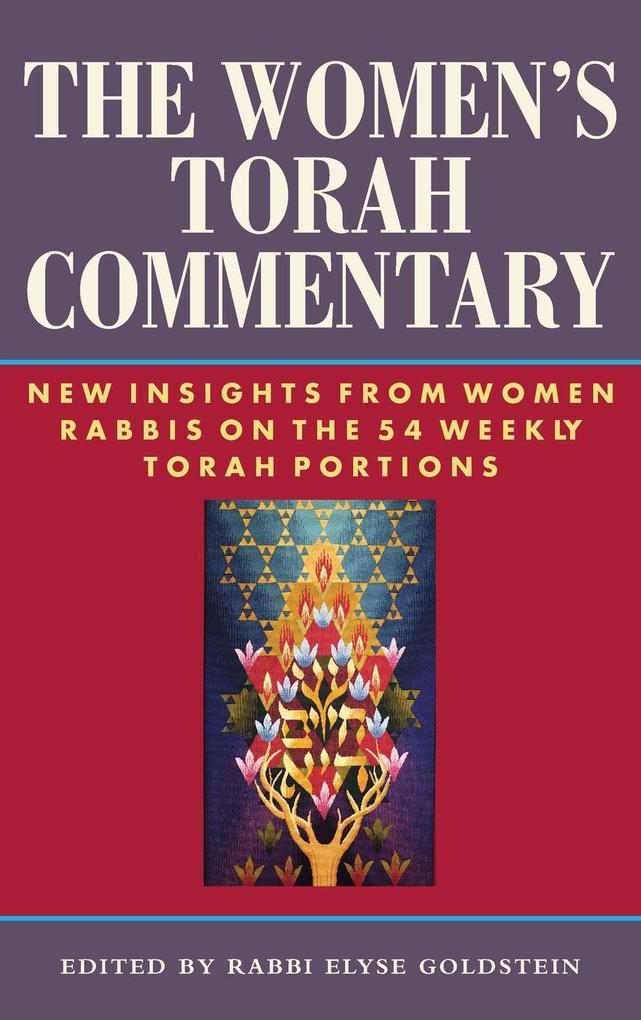 The Women's Torah Commentary: New Insights from Women Rabbis on the 54 Weekly Torah Portions als Buch