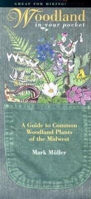 Woodland in Your Pocket: A Guide to Common Woodland Plants of the Midwest als Taschenbuch