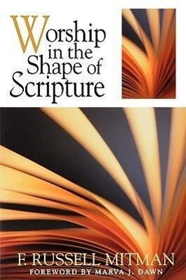 Worship in the Shape of Scripture als Taschenbuch