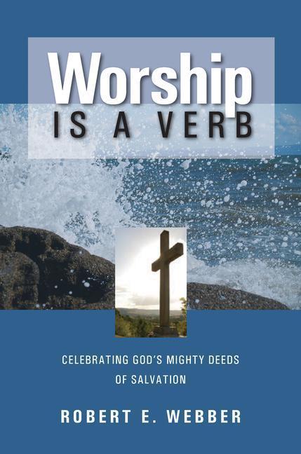 Worship is a Verb: Eight Principles for Transforming Worship als Taschenbuch
