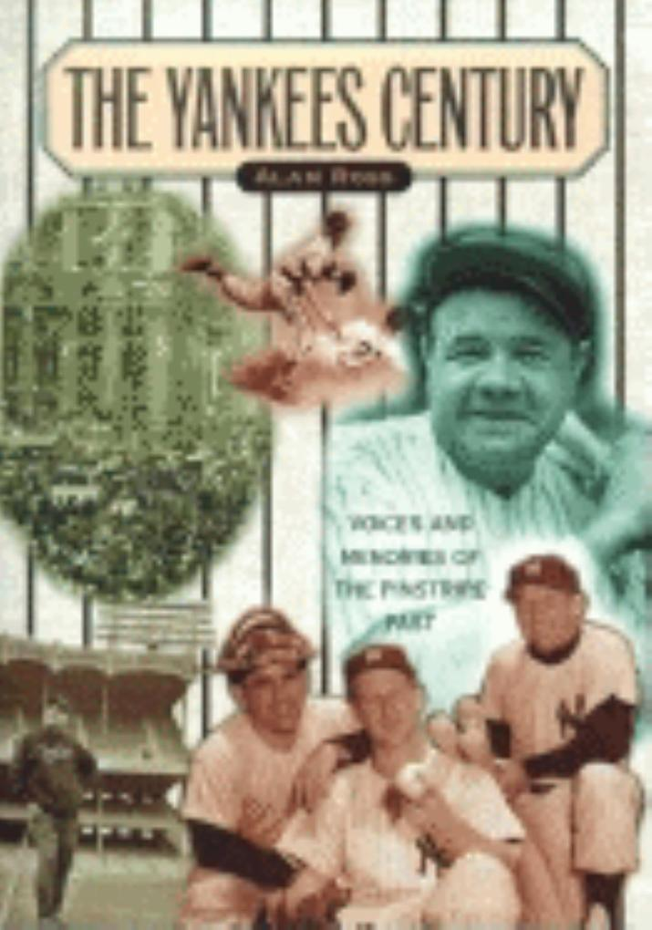 Yankees Century: Voices and Memories of the Pinstripe Past als Taschenbuch