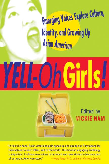 Yell-Oh Girls!: Emerging Voices Explore Culture, Identity, and Growing Up Asian American als Taschenbuch