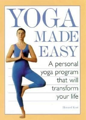 Yoga Made Easy: A Personal Yoga Program That Will Transform Your Life als Taschenbuch
