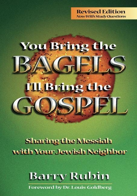 You Bring the Bagels, I'll Bring the Gospel: Sharing the Messiah with Your Jewish Neighbor als Taschenbuch