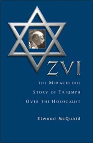 Zvi: The Miraculous Story of Triumph Over the Holocaust als Taschenbuch