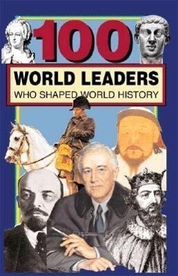 100 World Leaders Who Shaped World History als Taschenbuch