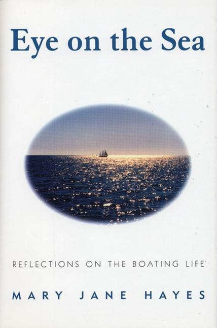 Eye on the Sea: Reflections on the Boating Life als Buch