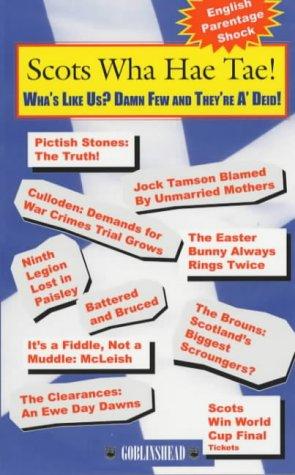 Scots Wha Hae Tae!: Wha's Like Us? Damn Few and They're A' Deid! als Taschenbuch
